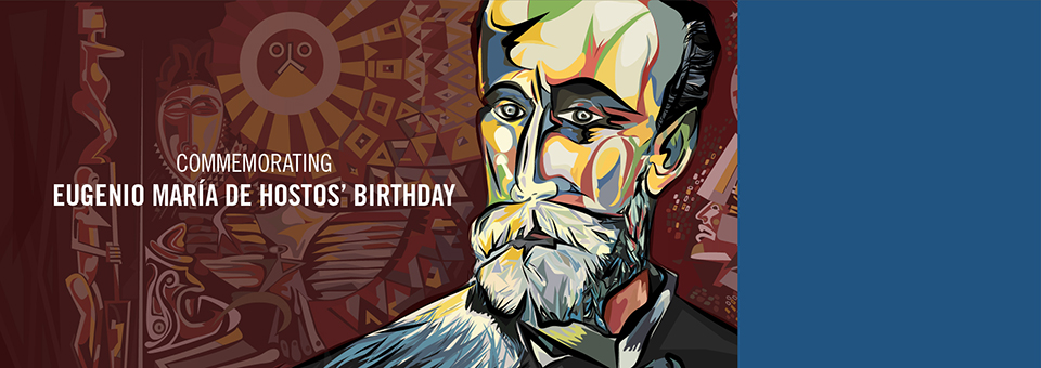 Eugenio María de Hostos 181st Birthday