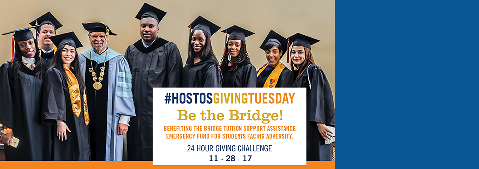 #HostosGivingTuesday Be the Bridge!