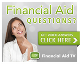 Financial Aid Questions? Get Video Answers. Click Here >